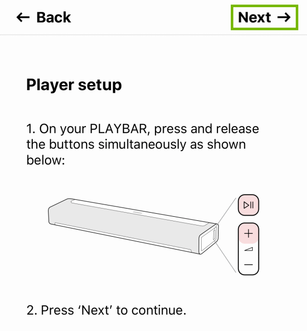 Next option highlighted screen showing which buttons to press on the player to proceed with the setup within Sonos app.