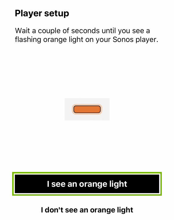 I see an orange light button highlighted during player setup within Sonos app.