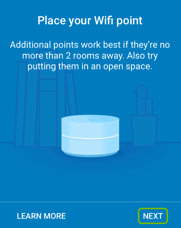 Addtional Google Wifi point placement screen with Next option highlighted.