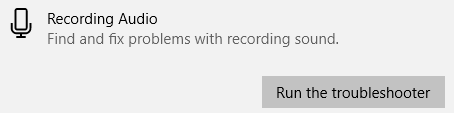 Windows 10 recording audio troubleshooter.