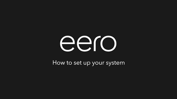 Eero how to set up your system