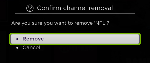 Remove option highlighted on app removal confirmation screen on Roku.