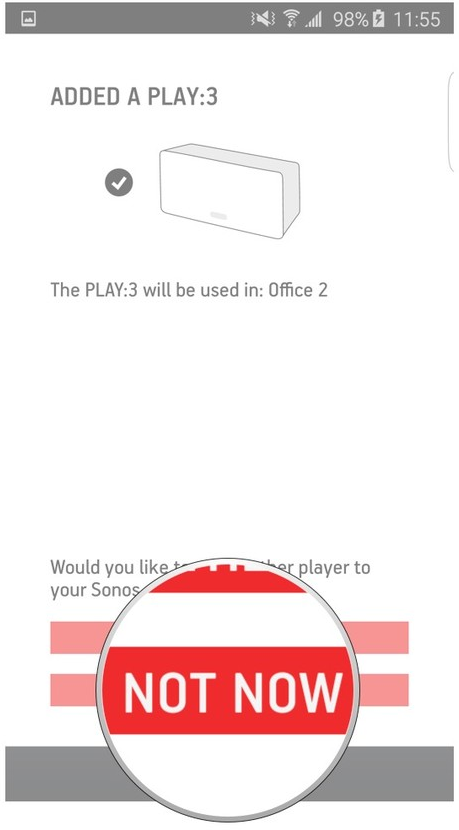 Sonos app highlighting the not now button for adding another player.