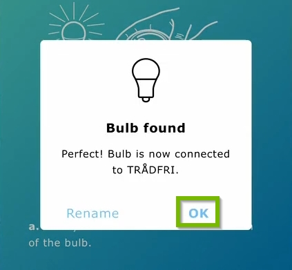 OK option highlighted on confirmation prompt showing the bulb was found in IKEA Home Smart app.