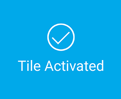 Tile activated message. Screenshot.