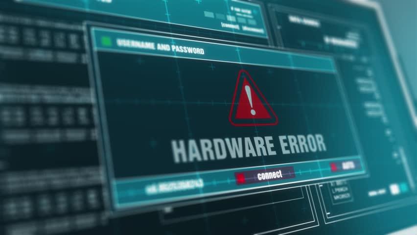 Hardware error.