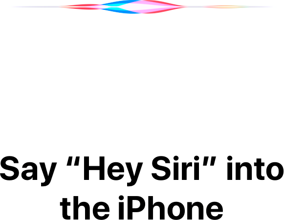 Siri is listening as you speak to her