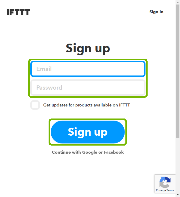 IFTTT account setup with Email, Password and sign up button highlighted.