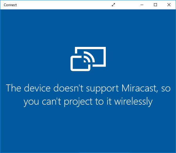 Windows 10 connect app unsupported message.